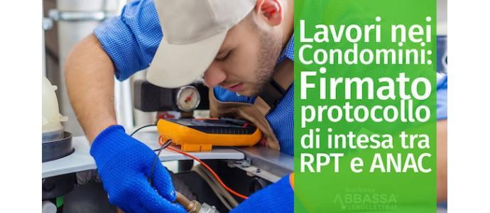 Lavori nei Condomini: Firmato protocollo di intesa tra RPT e ANAC