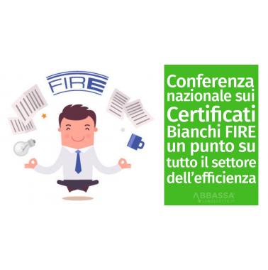 Conferenza nazionale sui Certificati Bianchi FIRE: un punto su tutto il settore dell'efficienza