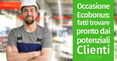 Occasione Ecobonus: fatti trovare pronto dai potenziali clienti